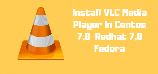 How to Install VLC Media Player in Centos 7,8 / Redhat 7,8 / Fedora